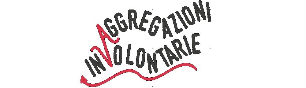 Aggregazioni In(volontarie)